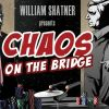 Film review - William Shatner Presents: Chaos on the Bridge
