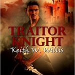 Traitor Knight by K Willis