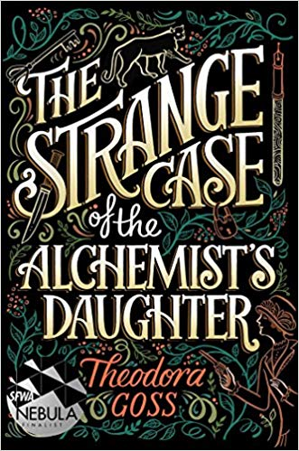 SFFWorld Countdown to Halloween 2019: THE STRANGE CASE OF THE ALCHEMIST'S DAUGHTER by Theodora Goss
