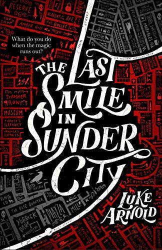 The Last Smile in Sunder City by Luke Arnold